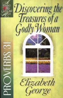 Discovering The Treasures of a Godly Woman - Proverbs 31  (A Bible Study)