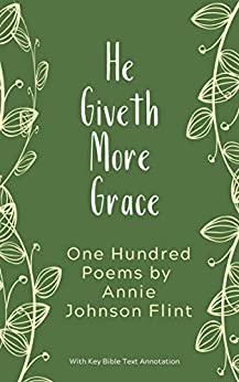 He Giveth More Grace (Annie Johnson Flint Collection - Book 1)