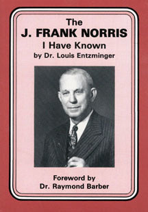 The J. Frank Norris I Have Known