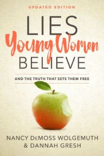 Lies Young Women Believe - and the Truth That Sets Them Free