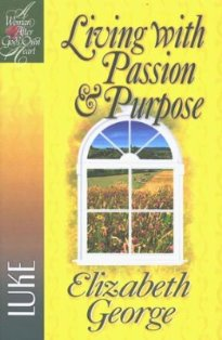 Living With Passion & Purpose - Luke (A Bible Study)