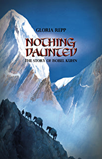 Nothing Daunted - The Story of Isobel Kuhn