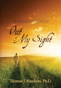 Out Of My Sight - The Biblical Response to Death & Grief - Book Heaven - Challenge Press from Beth Haven Baptist Church
