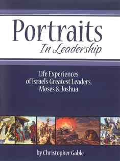 Portraits in Leadership-52 Topical Lessons from the Life of Moses and Joshua - Book Heaven - Challenge Press from CHALLENGE PRESS