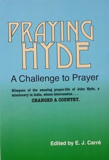 Praying Hyde,  A Challenge To Prayer - Book Heaven - Challenge Press from REVIVAL LITERATURE