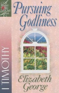 Pursuing Godliness- 1 Timothy (A Bible Study)