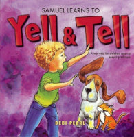 Samuel Learns to Yell & Tell: A Warning for Children Against Sexual Predators