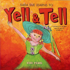Sara Sue Learns to Yell & Tell: A Warning for Children Against Sexual Predators - Book Heaven - Challenge Press from No Greater Joy Ministries