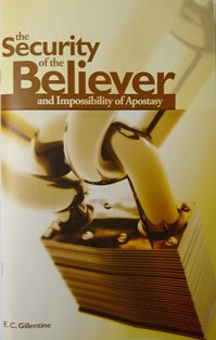 The Security of the Believer and the Impossibility of Apostasy