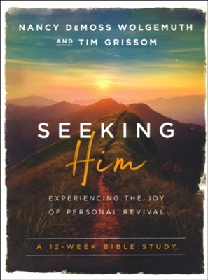 Seeking Him - Experiencing the Joy of Personal Revival (12-Week Bible Study)