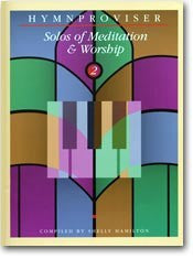 Hymnproviser- Solos of Meditation & Worship (Vol. 2) - Book Heaven - Challenge Press from MAJESTY MUSIC, INC.