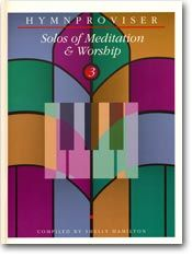 Hymnproviser- Solos of Meditation & Worship (Vol. 3)