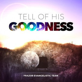 Tell Of His Goodness (CD)