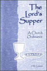The Lord's Supper: A Church Ordinance - Book Heaven - Challenge Press from BAPTIST SUNDAY SCHOOL COMMITTEE