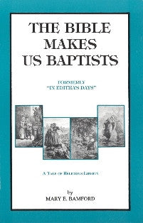 The Bible Makes Us Baptists - A Tale Of Religious Liberty - Book Heaven - Challenge Press from Local Church Bible Publishers