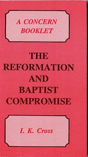 The Reformation and Baptist Compromise - Book Heaven - Challenge Press from BAPTIST SUNDAY SCHOOL COMMITTEE