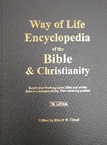 Way of Life Encyclopedia of the Bible and Christianity - 7th Edition