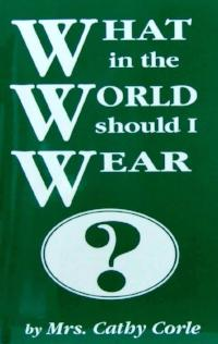 What in the World Should I Wear? - Book Heaven - Challenge Press from Victory Baptist Press