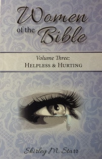 Women of the Bible (Vol 3) Helpless & Hurting