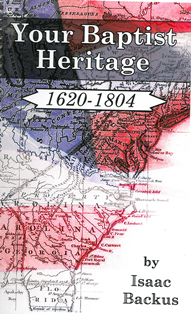 Your Baptist Heritage (1620-1804)