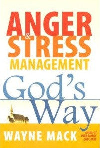 Anger & Stress Management God's Way - Book Heaven - Challenge Press from Calvary Press
