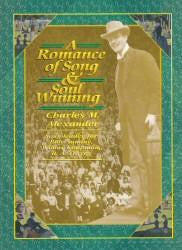 A Romance Of Song & Soul Winning - Charles Alexander - Book Heaven - Challenge Press from CHRISTIAN BOOK GALLERY