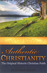 Authentic Christianity - The Original Historic Christian Faith - Book Heaven - Challenge Press from CHALLENGE PRESS