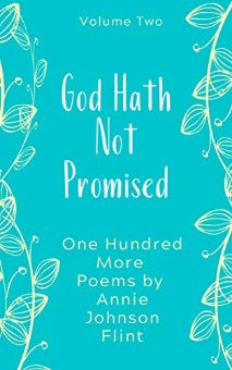 God Hath Not Promised (Annie Johnson Flint Collection - Book 2)