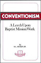 Conventionism - A Leech Among Baptist Mission Work - Book Heaven - Challenge Press from CHALLENGE PRESS