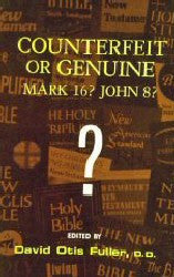 Counterfeit or Genuine - Mark 16? John 8? - Book Heaven - Challenge Press from INSTITUTE FOR BIBLICAL TEXUAL STUDIES