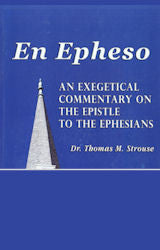 An Exegetical Commentary on The Epistle of Ephesians - Book Heaven - Challenge Press from Dr. Thomas M. Strouse