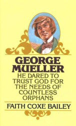 Mueller, George - He Dared to Trust God for the Needs of Countless Orphans - Book Heaven - Challenge Press from Send The Light Distribution