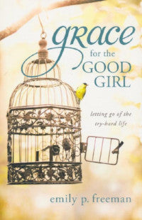 Grace for the Good Girl - Book Heaven - Challenge Press from SPRING ARBOR DISTRIBUTORS