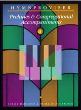 Hymnproviser- Preludes & Congregational Accompaniments (Vol. 1) - Book Heaven - Challenge Press from MAJESTY MUSIC, INC.