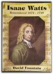 Watts, Issac - Issac Watts Remembered 1674-1748 - Book Heaven - Challenge Press from REVIVAL LITERATURE