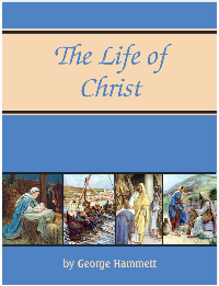 The Life of Christ: 25 Lessons Covering the Earthly Ministry of Christ (Reproducible CD Included)