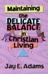 Maintaining the Delicate Balance in Christian Living - Book Heaven - Challenge Press from Timeless Texts