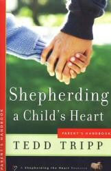 Shepherding A Child's Heart (Handbook) - Book Heaven - Challenge Press from SPRING ARBOR DISTRIBUTORS