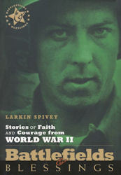 Stories of Faith and Courage from World War II: Battlefields and Blessings - Book Heaven - Challenge Press from Send The Light Distribution