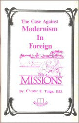 The Case Against Modernism In Foreign Missions - Book Heaven - Challenge Press from CHALLENGE PRESS