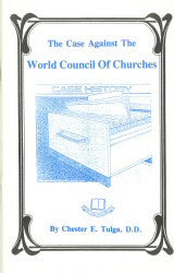 The Case Against the World Council of Churches - Book Heaven - Challenge Press from CHALLENGE PRESS