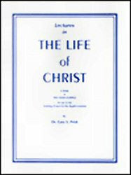 Lectures in The Life of Christ - Book Heaven - Challenge Press from BIBLE BAPTIST CHURCH PUBL