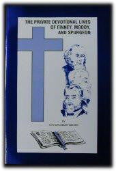 Finney, Moody, Spurgeon - The Private Devotional Lives of Finney, Moody, and Spurgeon - Book Heaven - Challenge Press from CHRISTIAN BOOK GALLERY