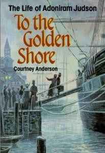 Judson, Adoniram - To The Golden Shore - Book Heaven - Challenge Press from SPRING ARBOR DISTRIBUTORS