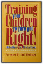 Training Your Children to Turn Out Right - Book Heaven - Challenge Press from Northstar Baptist Ministries