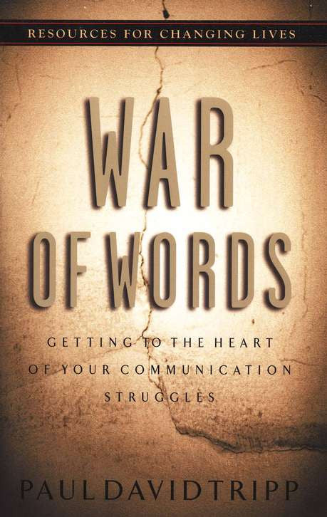 War of Words: Getting to the Heart of Your Communication Struggles - Book Heaven - Challenge Press from P & R PUBLISHING COMPANY