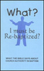 What? I must be Re-baptized? - Book Heaven - Challenge Press from BIBLE BAPTIST CHURCH PUBL