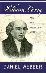 Carey, William - William Carey and the Missionary Vision - Book Heaven - Challenge Press from SPRING ARBOR DISTRIBUTORS