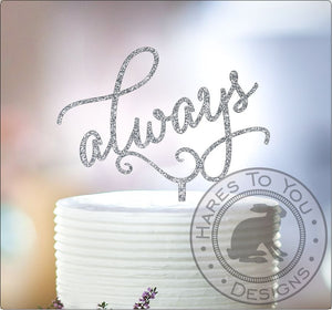 always glitter cake topper