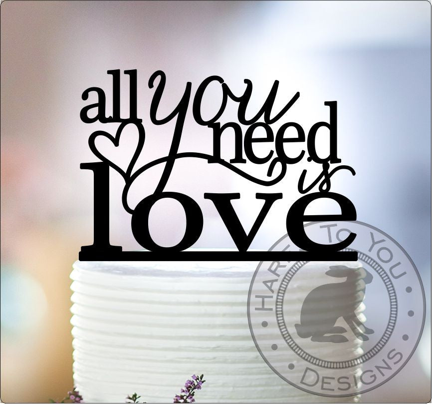 cake topper all you need is love